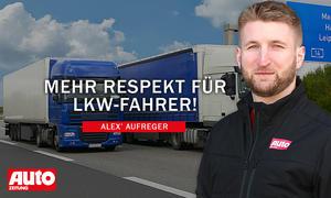 Alex' Aufreger: Lkw-Fahrer in der Corona-Pandemie